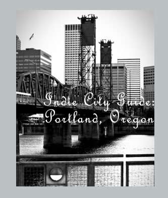 It's the final day of Charissa Faire's Indie City Guide for Portland (which