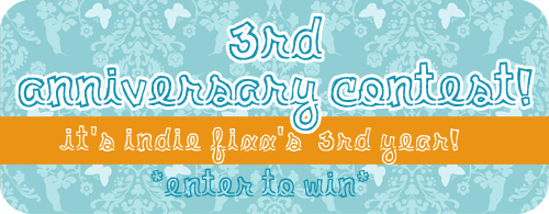 Indie Fixx's 3rd anniversary & a contest!