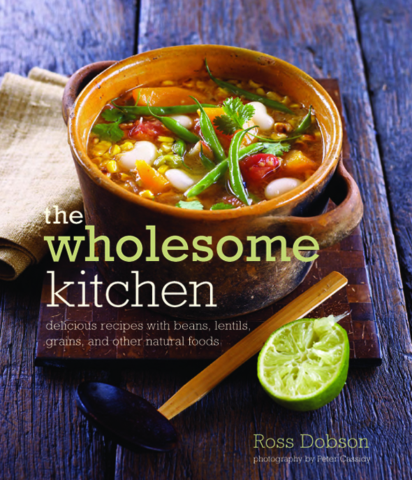 The Wholesome Kitchen by Ross Dobson. Ryland Peters & Small, $24.95