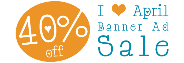 I {{heart}} April 40% off banner sale