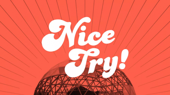 Nice Try! a new podcast.